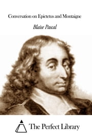 Conversation on Epictetus and Montaigne ebook by Blaise Pascal