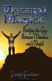 Visceral Magick ebook by Peter Paddon