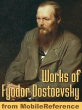 Works Of Fyodor Dostoevsky: Crime And Punishment, The Idiot, The Brothers Karamazov, The Gambler, The Devils, The Adolescent & More (Mobi Collected Works) ebook by Fyodor Dostoevsky