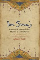 Ibn Sina's Remarks and Admonitions: Physics and Metaphysics - An Analysis and Annotated Translation ebook by Shams C. Inati