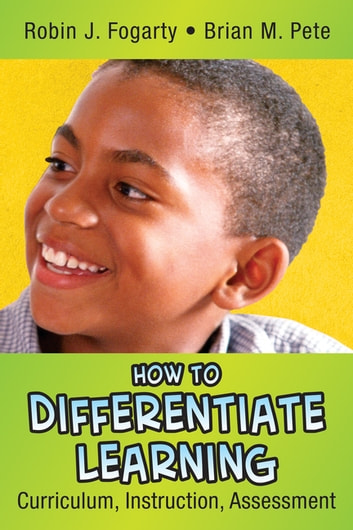 How to Differentiate Learning - Curriculum, Instruction, Assessment ebook by Robin J. Fogarty,Brian M. Pete