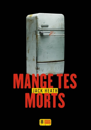 Mange tes morts ebook by Jack HEATH
