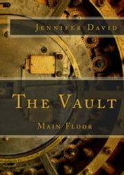 The Vault Main Floor ebook by Jennifer David (Writings of a Mrs)