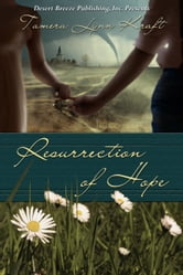 Resurrection of Hope ebook by Tamera Lynn Kraft