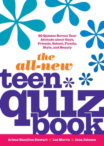 The All-New Teen Quiz Book ebook by Arlene Hamilton Stewart,Jana Johnson,Annalee Morris