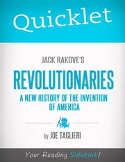 Quicklet on Jack Rakove's Revolutionaries: A New History of the Invention of America ebook by Joseph  Taglieri