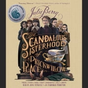 The Scandalous Sisterhood of Prickwillow Place audiobook by Julie Berry