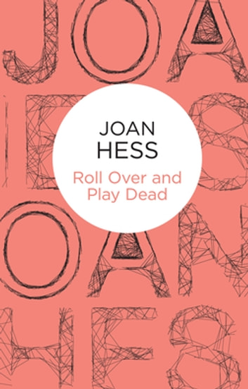 Roll Over and Play Dead: A Claire Malloy Mystery 6 ebook by Joan Hess