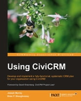 Using CiviCRM ebook by Joseph Murray, Brian Shaughnessy