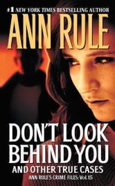 Don't Look Behind You - Ann Rule's Crime Files #15 ebook by Ann Rule