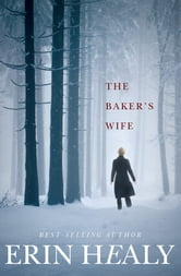The Baker's Wife ebook by Erin Healy