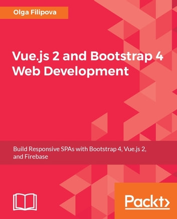 vue js 2 and bootstrap 4 web development ebook by olga filipova