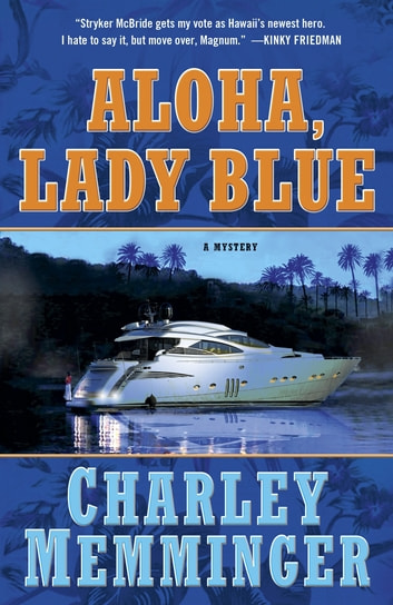 Aloha, Lady Blue - A Mystery ebook by Charley Memminger