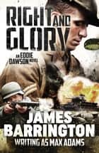 Right and Glory eBook by James Barrington