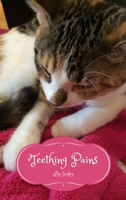 Teething Pains - Musings of a Cat #10 ebook by Lily Sanfey