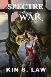 Spectre of War ebook by Kin S. Law