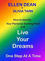 Live Your Dreams One Step At A Time ebook by Ellen Dean