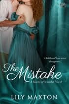 The Mistake ebook by Lily Maxton