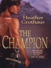 The Champion ebook by Grothaus, Heather,