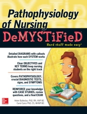 Pathophysiology of Nursing Demystified ebook by Helen Ballestas,Carol Caico