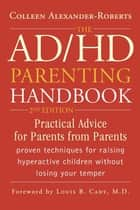 The ADHD Parenting Handbook ebook by Colleen Alexander-Roberts