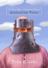 The Even More Complete Book of Australian Verse ebook by John Clarke