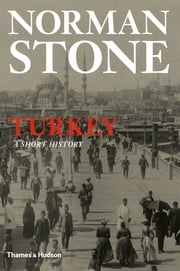 Turkey: A Short History ebook by Norman Stone