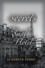 Secrets of a Small Hotel ebook by Elizabeth Cooke