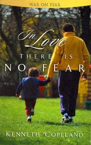 In Love There is No Fear ebook by Copeland, Kenneth