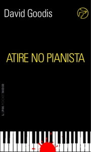 Atire no pianista ebook by David Goodis, Edmundo Barreiros