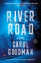 River Road - A Novel ebook by Carol Goodman