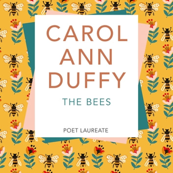 The Bees audiobook by Carol Ann Duffy