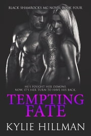 Tempting Fate - Black Shamrocks MC, #4 ebook by Kylie Hillman