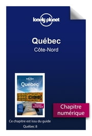 Québec - Côte-Nord ebook by LONELY PLANET