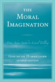 The Moral Imagination - From Adam Smith to Lionel Trilling ebook by Gertrude Himmelfarb