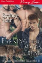 Earning Their Mate's Trust ebook by Sydney Lain