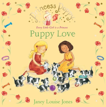 Princess Poppy: Puppy Love ebook by Janey Louise Jones