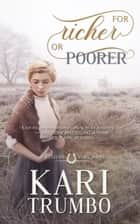 For Richer or Poorer - Western Vows, #3 ebook by Kari Trumbo