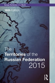 The Territories of the Russian Federation 2015 ebook by Europa Publications