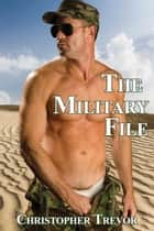 The Military File ebook by Christopher Trevor