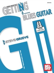 Getting Into Blues Guitar ebook by Steve Grieve