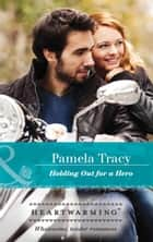 Holding Out For A Hero (Mills & Boon Heartwarming) (Safe in Sarasota Falls, Book 1) ebook by Pamela Tracy