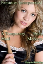 Fantasies Incorporated: A Temporary Maid ebook by Bridy McAvoy