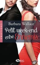 Petit week-end entre ennemis ebook by Nolwenn Guilloud, Barbara Wallace