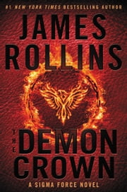 The Demon Crown - A Sigma Force Novel ebook by James Rollins