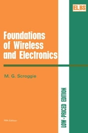 Foundations of Wireless and Electronics ebook by Scroggie, M. G.