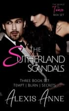 The Sutherland Scandals - A Tease Series Box Set ebook by