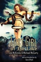 Lost Girl of the Lake ebook by Joe McKinney, Michael McCarty