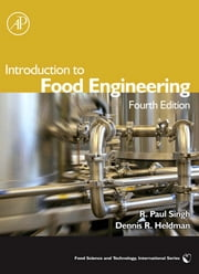 Introduction to Food Engineering ebook by R Paul Singh,R. Paul Singh,Dennis R. Heldman