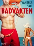 Badvakten - erotisk novell ebook by Vanessa Salt